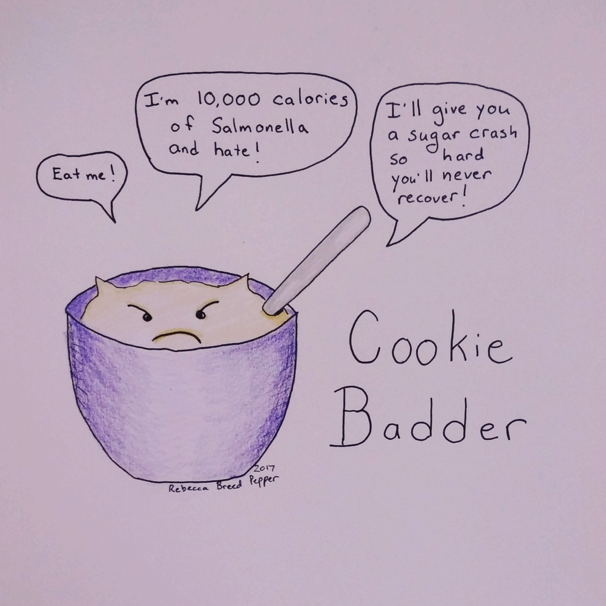 Malapropism #3: Cookie Badder